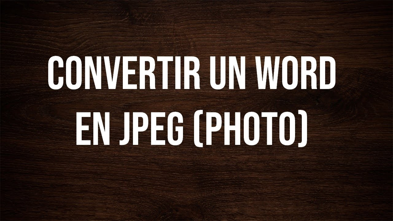 Convertir Un Document Word En Jpeg Photo Youtube