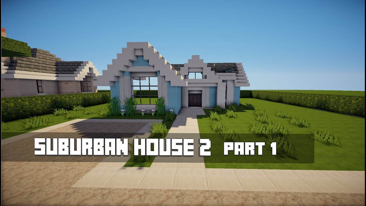 Minecraft lets build suburban house 2 youtube for How to build a small home