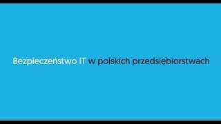 Bezpieczeństwo IT w polskich przedsiębiorstwach - Andrzej Dopierała,  Asseco Data Systems
