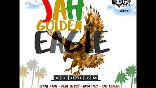 Jah Golden Eagle Riddim Mix (Full) Feat. Macka B, Lutan Fyah, Perfect Giddiman (August 2018)