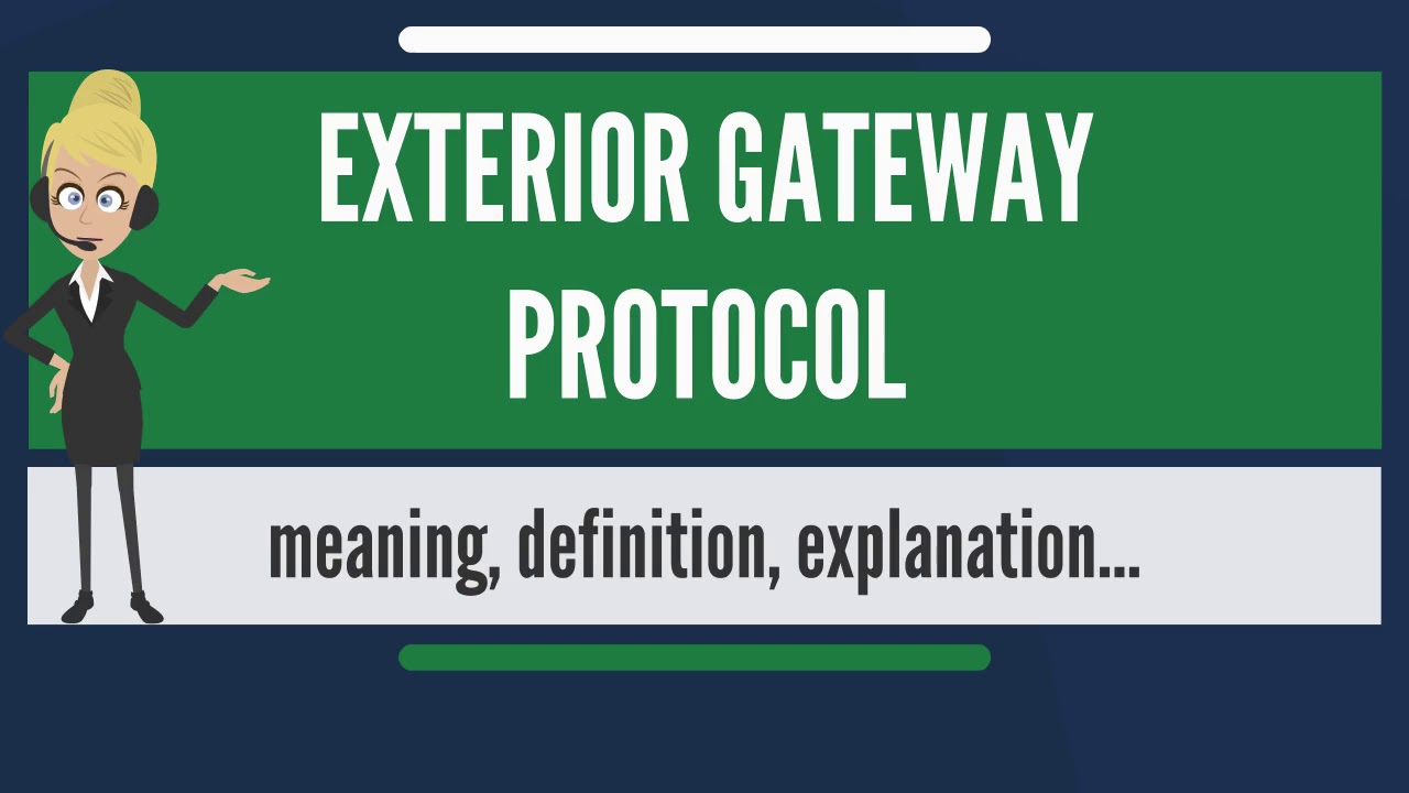What Does EXTERIOR GATEWAY PROTOCOL Mean?