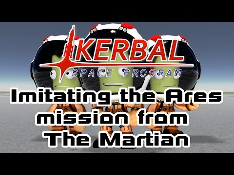Kerbal Space Program  Imitating the Ares mission from The Martian