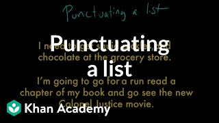 Punctuating a list | Punctuation | Grammar | Khan Academy