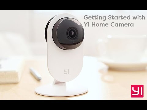 Getting Started with the YI Home Camera