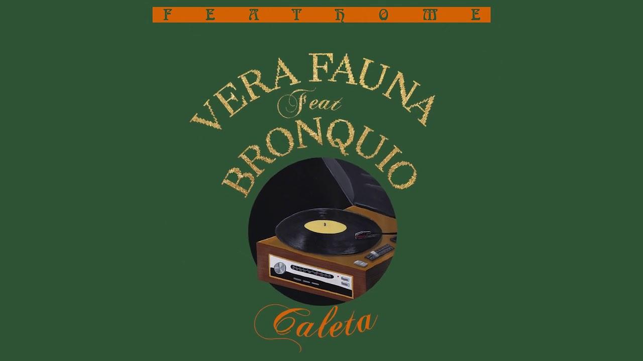 Vera Fauna, Bronquio - Caleta (Audio Oficial)
