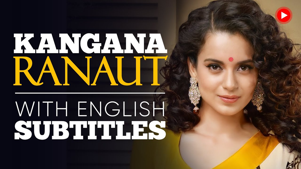 ENGLISH SPEECH | KANGANA RANAUT: The New Face of India (English Subtitles)