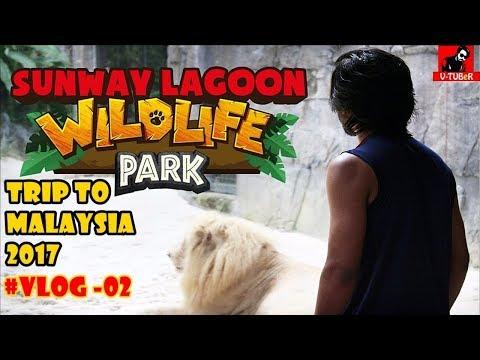 MALAYSIA TRIP - 2017   KUALA LUMPUR   SUNWAY LAGOON WILDLIFE PARK   VTUBER