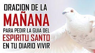 ORACION DE LA MAÑANA 🙏 PARA PEDIR LA GUIA DEL ESPIRITU SANTO🕊EN MI VIDA - ORACION DEL E.S. thumbnail