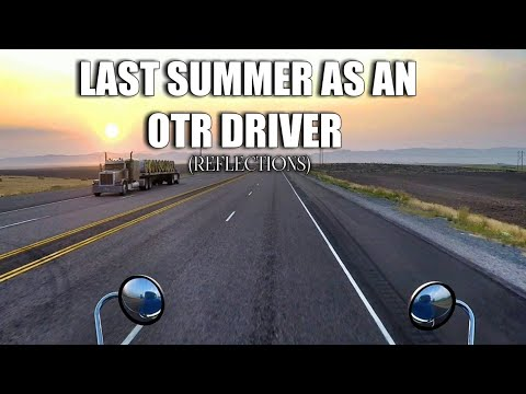 Trucking: Last Summer As An OTR Driver | Reflection | Idaho (ride Along)