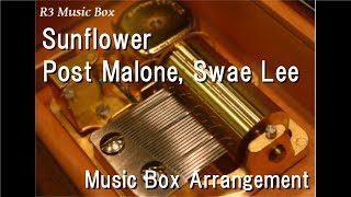 "Sunflower/Post Malone, Swae Lee [Music Box] (Film ""Spider-Man: Into the Spider-Verse"" Theme Song)"