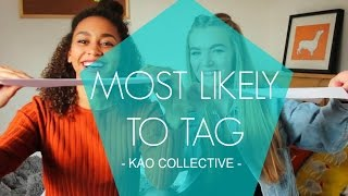 WATCH YOUR BACK BÉYONCE: Most Likely To Tag - KAO COLLECTIVE