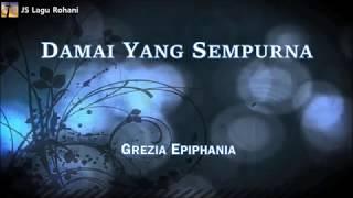 [Lirik Rohani] Grezia Epiphania - Damai Yang Sempurna