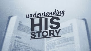 Understanding His Story: March 20, 2021