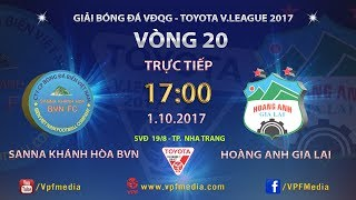 full  sana khanh hoa bvn vs hoang anh gia lai  vong 20 toyota v league 2017