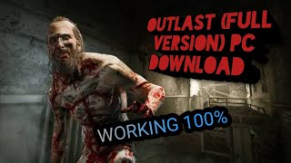How to download and install Outlast (Including Whistleblower DLC) for PC With Proof (100% Working)