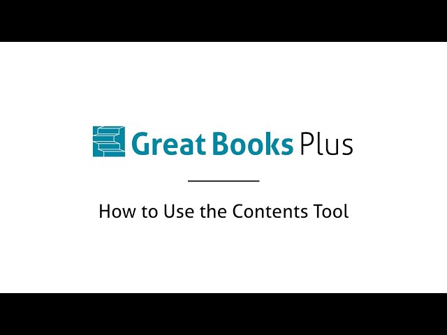 Great Books Plus —How to Use the Contents Tool