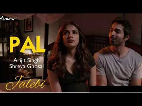 Pal – Jalebi / Arijit Singh /varun Mitra / Rhea Chakraborty /javed – Mohsin / Hd Song With Lyrics