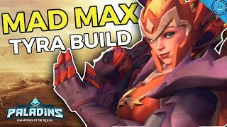 MAD MAX TYRA! Max Health, Ammo and Lifesteal Tyra Build! 53 ELIMS! Tyra Paladins Gameplay and Build