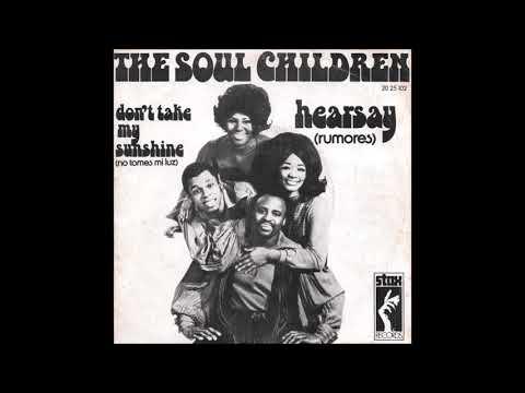 The Soul Children - Don't Take My Sunshine