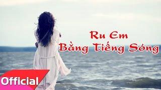 [Karaoke HD] Ru Em Bằng Tiếng Sóng