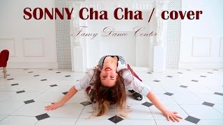 SONNY Cha Cha cover