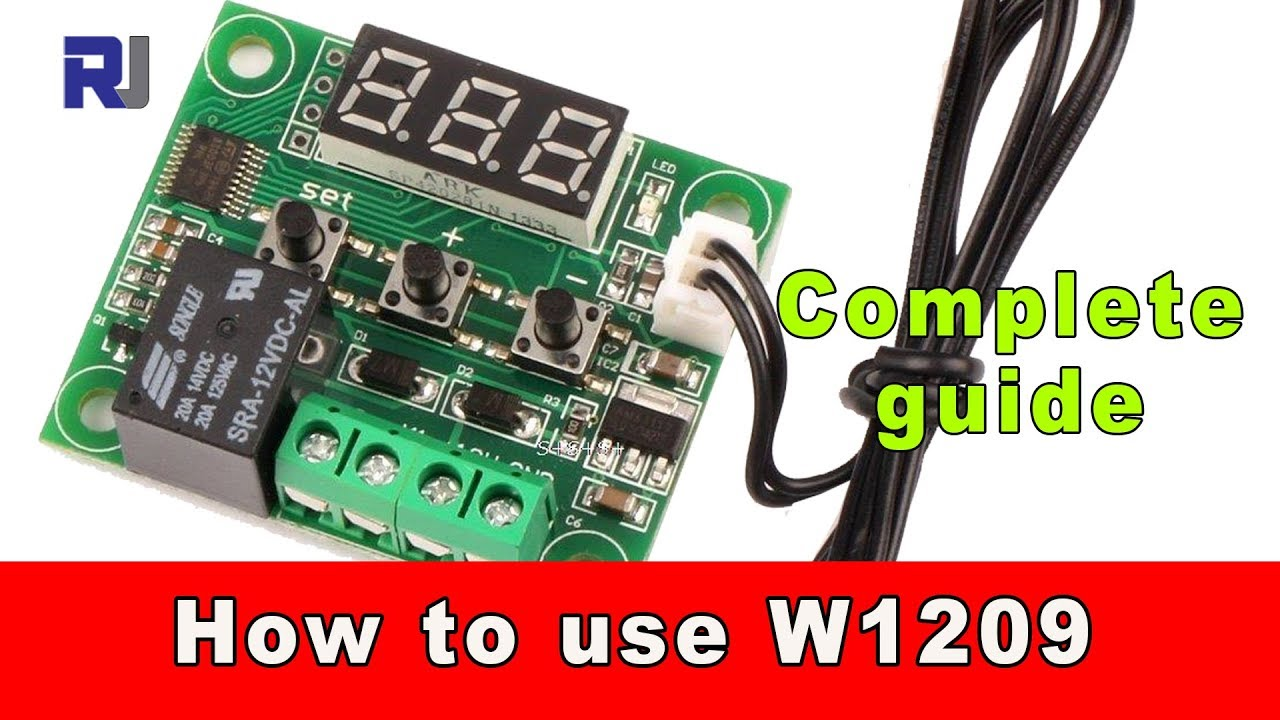 How to use W1209 Temperature relay controller and program the thermostat  YouTube