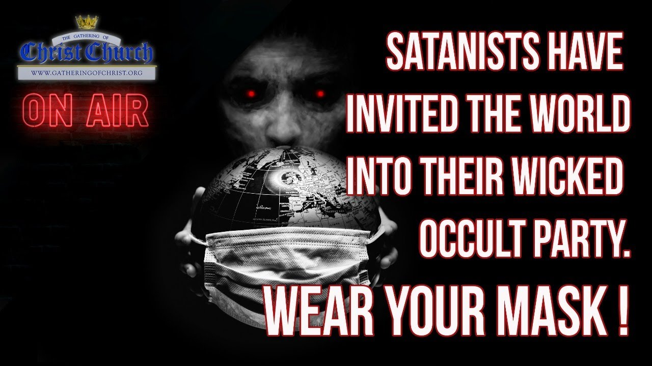 "Satanists have Invited the World into their Wicked Occult Party. ""Wear Your Mask!"""