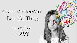 Beautiful Thing / Grace VanderWaal - cover by Via (MUSIC VIDEO)