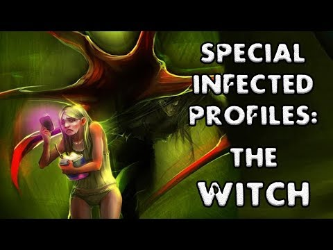 *L4D2* SPECIAL INFECTED PROFILES: -THE WITCH-