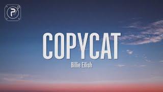 Billie Eilish - Copycat (Lyrics)