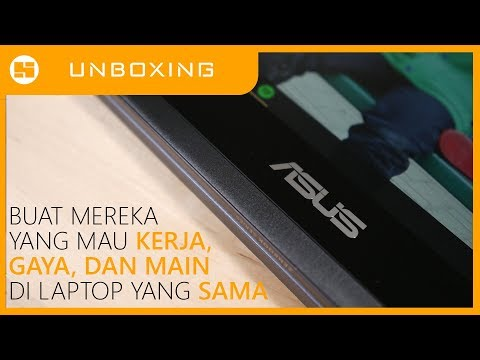 ULTRABOOK HIGH END KOMPLIT // Unboxing Asus ZenBook Flip UX461UN