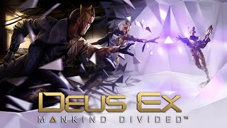Official City-hub Gameplay Demo - Deus Ex: Mankind Divided