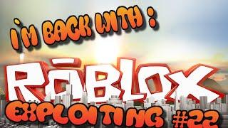 [Roblox Exploitation #22] Je suis de retour!!!