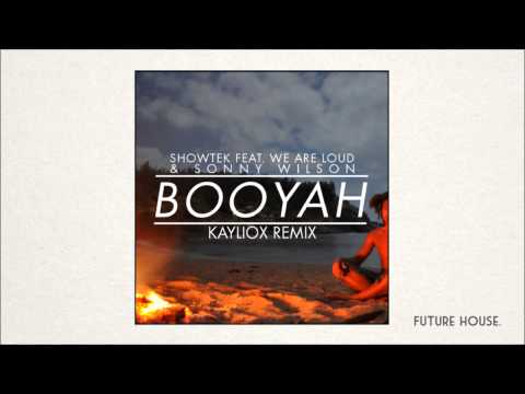 Showtek - Booyah (Feat. We Are Loud & Sonny Wilson) (Kayliox 'Future House' Remix)