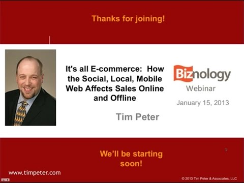 It's all E-commerce: How the Social, Local, Mobile Web Affects Sales Online and Offline