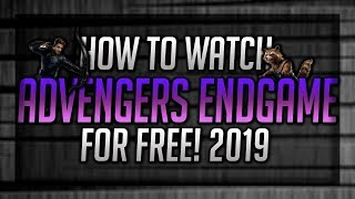 How To Watch Avengers Endgame Online FREE