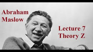 Abraham Maslow, Lecture 7:  Theory Z YouTube Videos