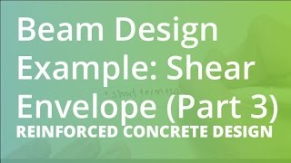 Beam Design Example: Shear Envelope (Part 3) | Reinforced Concrete Design