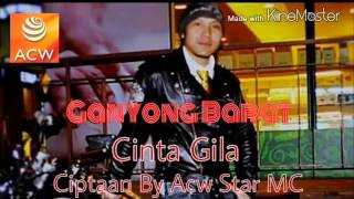 Video Acw Star Feat Ganyong Barat - Cinta Gila Remix download MP3, 3GP, MP4, WEBM, AVI, FLV Agustus 2017