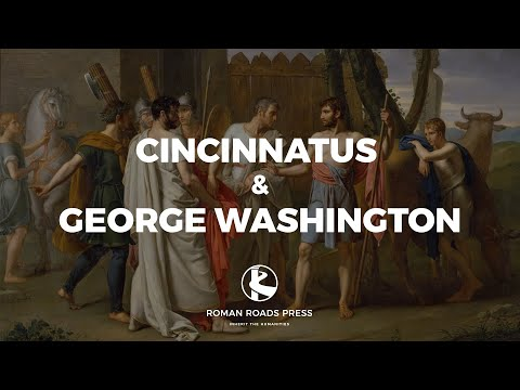 The Story of Cincinnatus and George Washington | Old Western Culture by Wes Callihan