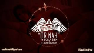 Ty Dolla $ign - Or Nah ft. The Weeknd & Wiz Khalifa [Instrumental] (Prod. South Time)