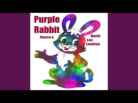 Purple Rabbit (with Dacca)