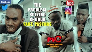 THE PROBLEM SOLVING CHURCH AND FAKE PASTORs PRAIZE VICTOR COMEDY