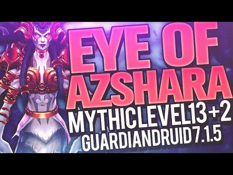 MYTHIC+ LEVEL 13! Eye of Azshara (+2 Chest) - 7.1.5 Guardian Druid Tank PoV - Method Sco