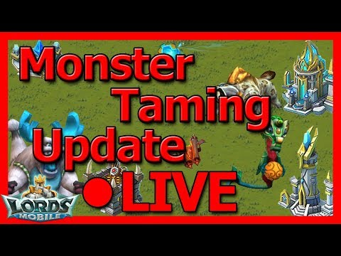 Monster Taming Update LIVE! - Lords Mobile