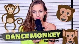Dance Monkey PO POLSKU 🙊🙈🙉Magda Bereda
