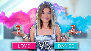 Your Choice: LOVE vs DANCE