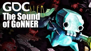 The Sound of GoNNER: Exploring the Intertwined Relationship Between Sound and Game Design