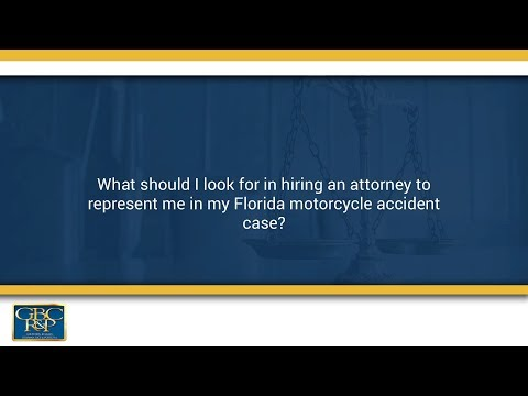what should i look for in hiring an attorney to represent me in my florida motorcycle accident case