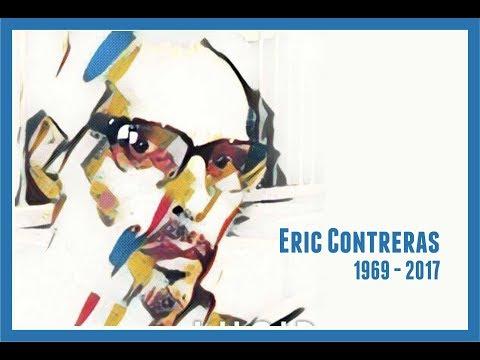 Eric Contreras 1969-2017